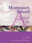 Montessori School: A Typical Day Prepared by Kathleen H. Futrell